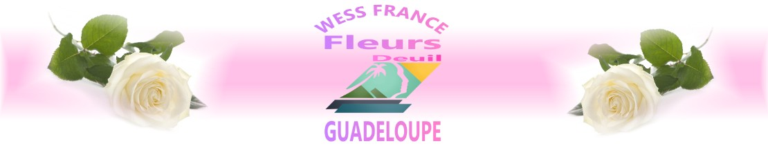FLEURS DEUIL BAIE-MAHAULT